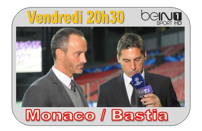 [Ven 13 Mar] Ligue 1 (J29) : Monaco / Bastia (20h30) en direct sur beIN SPORTS 1 !