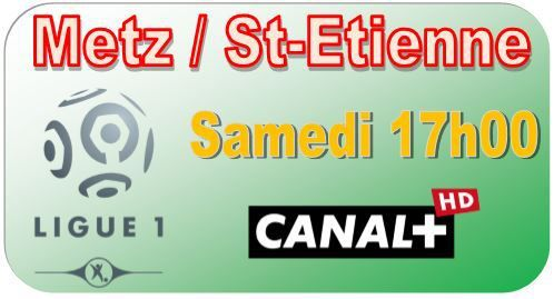 [Sam 14 Mar] Ligue 1 (J29) : Metz / St-Etienne (17h00) en direct sur CANAL+ !