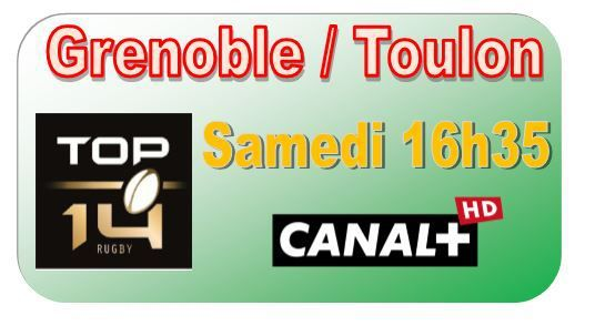 [Sam 11 Avr] Top 14 (J22) : Grenoble / Toulon (16h35) en direct sur CANAL+ !