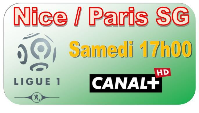 [Sam 17 Avr] Ligue 1 (J33) : Nice / Paris SG (17h00) en direct sur CANAL+ !