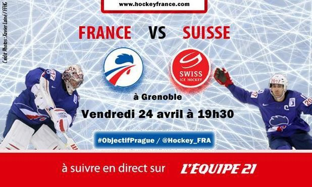 [Ven 24 Avr] Hockey (Match Amical) France / Suisse, à suivre en direct à 19h30 sur l'Equipe 21 !
