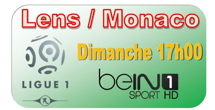 [Dim 26 Avr] Ligue 1 (J34) : Lens / Monaco (17h00) en direct sur beIN SPORTS 1 !