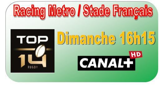 [Dim 10 Mai] Top 14 (J24) : Racing Metro / Stade Français (16h15) en direct sur CANAL+ !