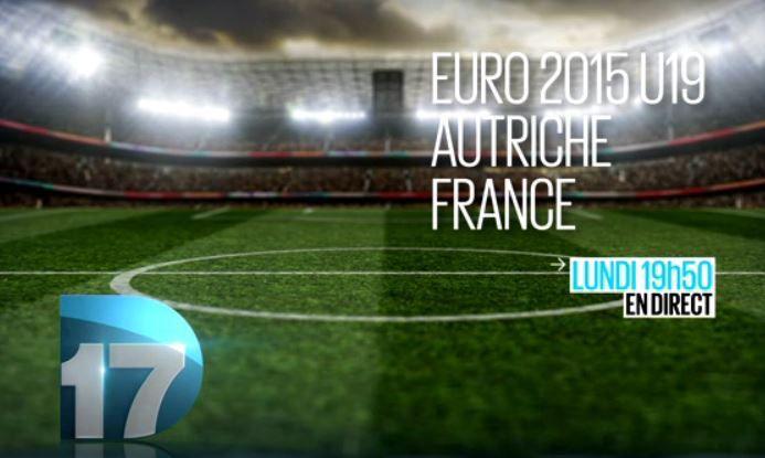 [Lun 06 Juil] Footabll (Euro U19 ans) France / Autriche, à suivre en direct à 20h00 sur Eurosport et D17 !