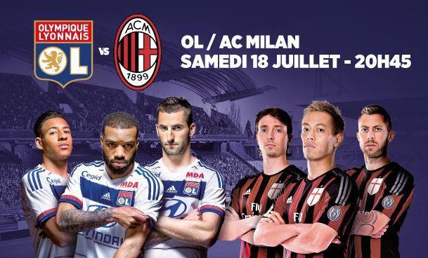 [Sam 18 Juil] Football (Amical) Olympique Lyonnais / Milan AC, à suivre en direct à 20h45 sur Canal Plus !