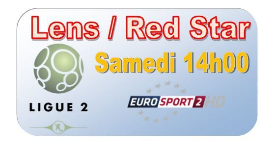 [Sam 08 Août] Ligue 2 (J2) : Lens / Red Star (14h00) en direct sur EUROSPORT 2 !