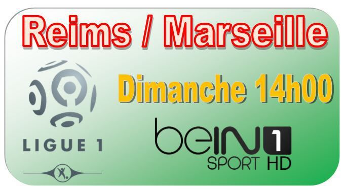 dim 16 ao t ligue 1 j2 reims marseille 14h00 en direct sur bein sports 1. Black Bedroom Furniture Sets. Home Design Ideas
