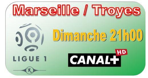 [Dim 23 Août] Ligue 1 (J3) : Marseille / Troyes (21h00) en direct sur CANAL+ !