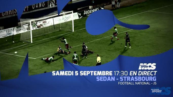 [Sam 05 Sept] Foot (National, 5ème Journée) Sedan / Strasbourg, à suivre en direct à 18h00 sur Ma Chaine Sport !