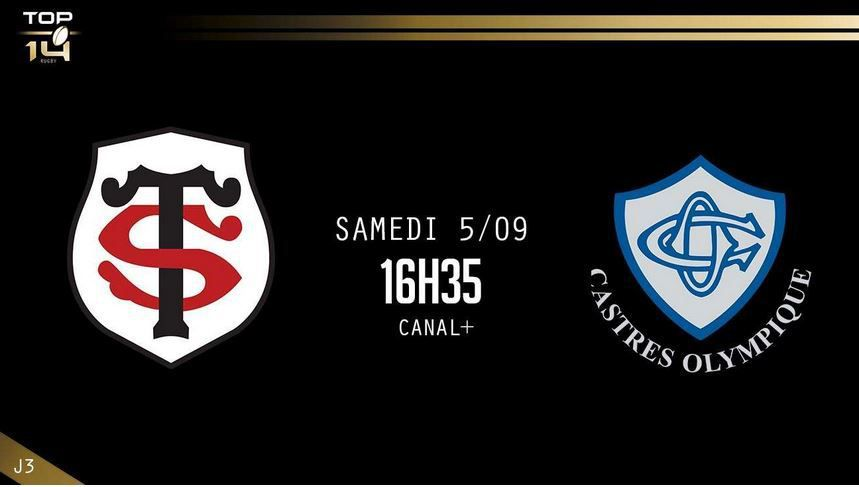 [Sam 05 Sept] Top 14 (J3) : Toulouse / Castres (16h30) en direct sur CANAL+ !