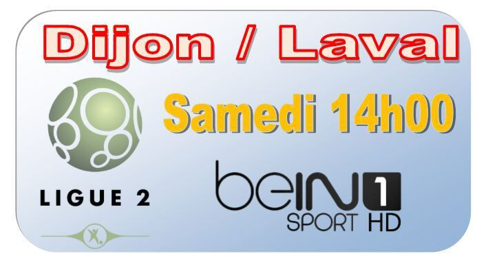 [Sam 26 Sept] Ligue 2 (J9) : Dijon / Laval (14h00) en direct sur beIN SPORTS 1 !