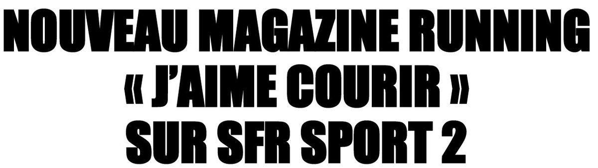 [Infos TV] Découvrez &quot&#x3B;J'aime Courir&quot&#x3B; : le nouveau magazine running sur SFR Sport 2 !