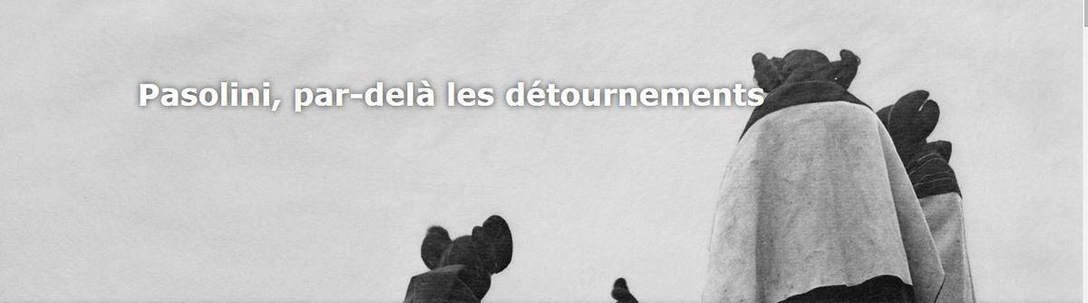#SemainePasoSurLeBallast / Pasolini, par-delà les détournements (#JuliePaquette)