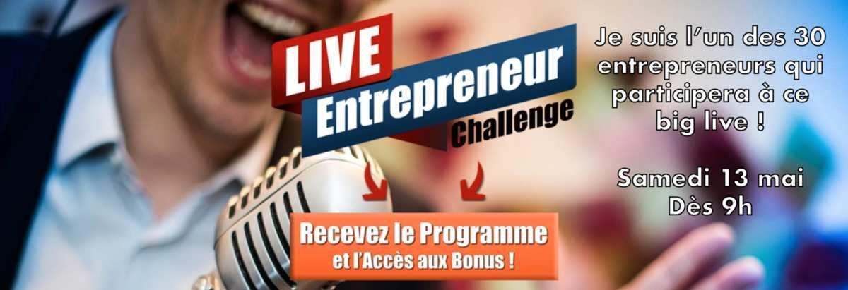 Le Live Entrepreneur Challenge, c'est aujourd'hui !
