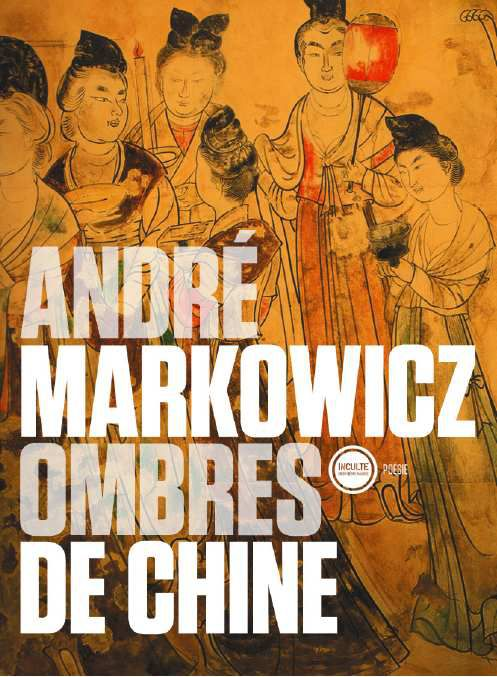 OMBRES DE CHINE - André Markowicz