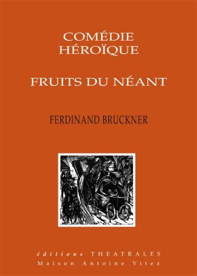 Fruits du néant - Ferdinand Bruckner