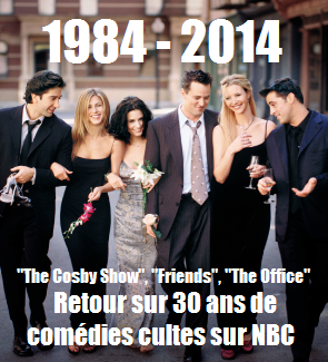 Du &quot&#x3B;Cosby Show&quot&#x3B; à &quot&#x3B;Friends&quot&#x3B; à &quot&#x3B;The Office&quot&#x3B; : retour sur 30 ans de sitcoms cultes proposées par NBC