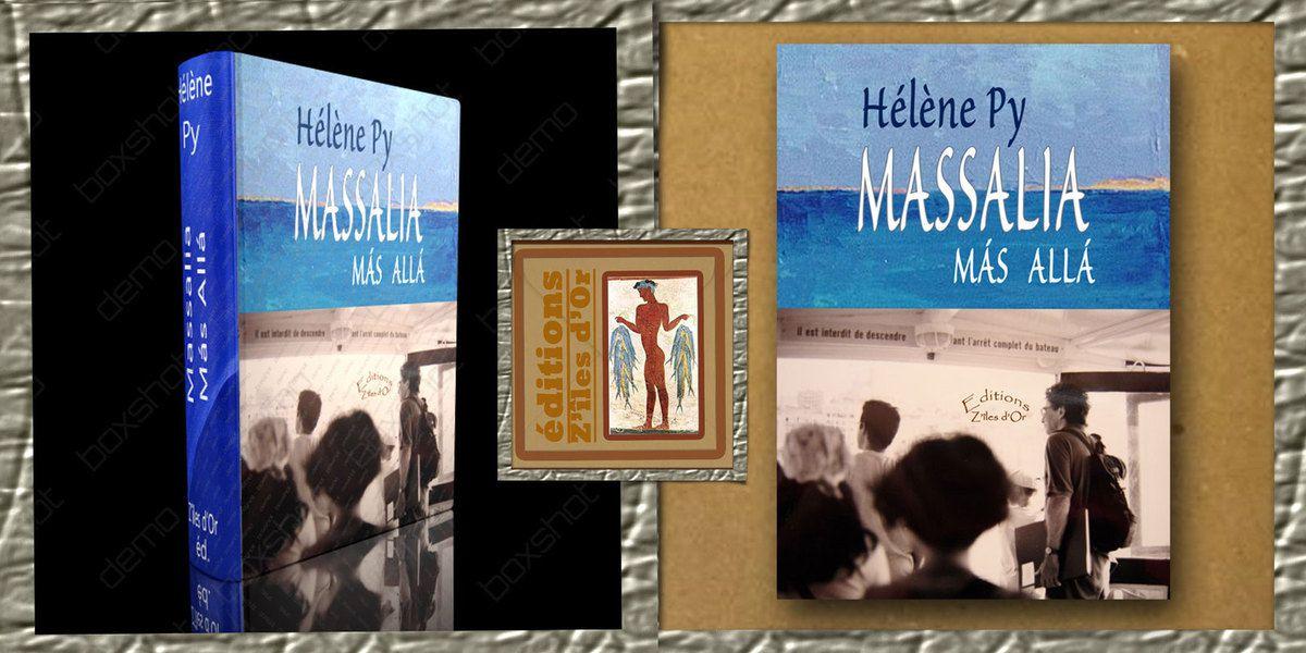 Massalia Más allá le prochain ouvrage d'Hélène Py écrivain française marseillaise publié aux éditions Z'îles d'Or