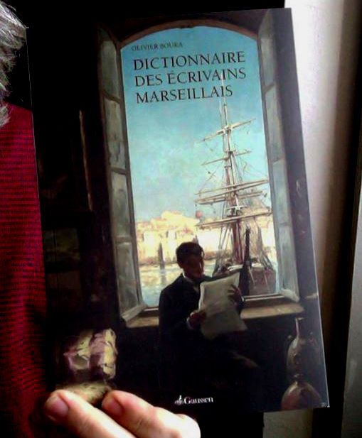 Le &quot&#x3B;dictionnaire des écrivains marseillais&quot&#x3B;, en avant-première