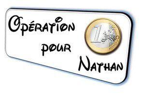 Qu'est ce l'opération 1€ pour Nathan ?