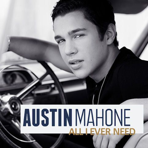 AUSTIN MAHONE « All I Ever Need »