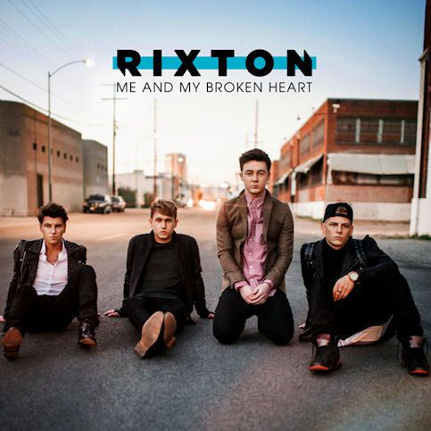 RIXTON  « Me and My Broken Heart »