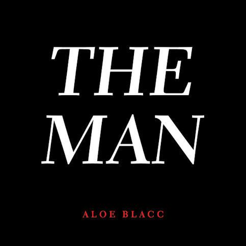 ALOE BLACC « The Man »