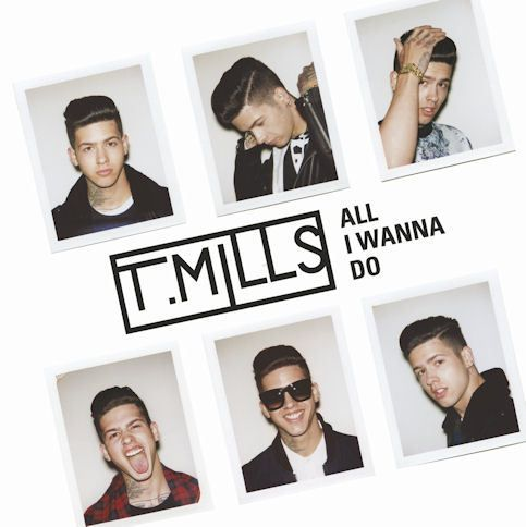 T.MILLS « All I Wanna Do »