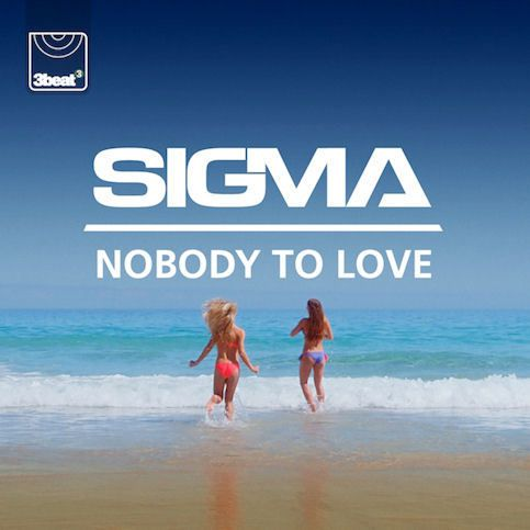 SIGMA « Nobody To Love »