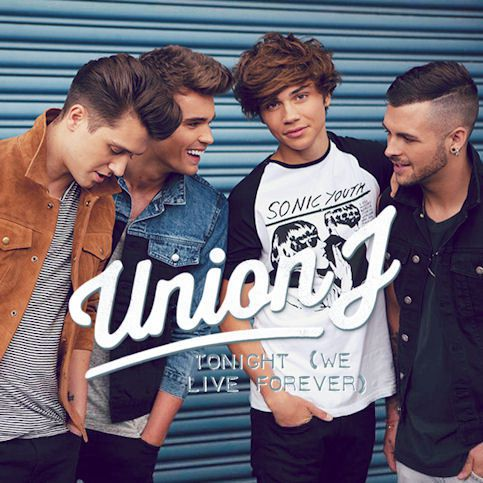 Union J « Tonight (We Live Forever) »