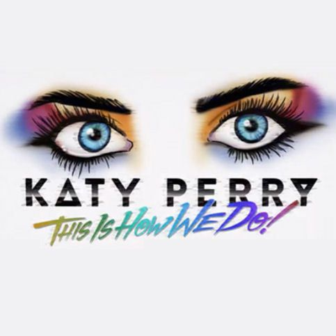 KATY PERRY « This Is How We Do »