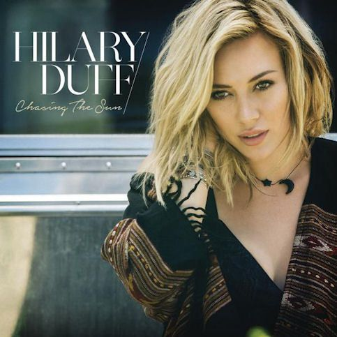 HILARY DUFF « Chasing The Sun »