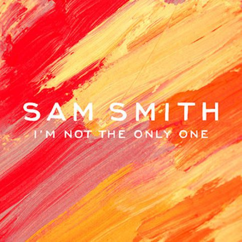 SAM SMITH « I'm Not the Only One »