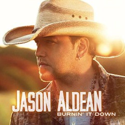 JASON ALDEAN « Burnin' It Down »