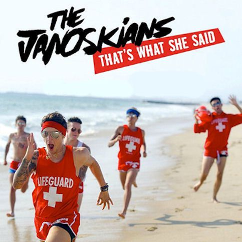 THE JANOSKIANS « That's What She Said »
