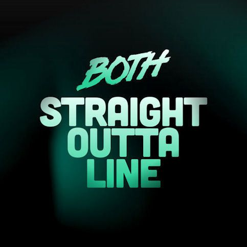 BOTH « Straight Outta Line »