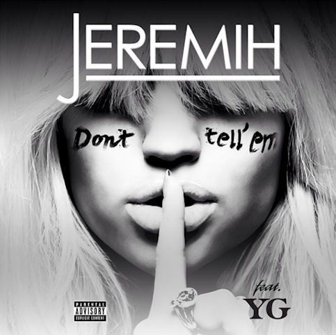 JEREMIH ft. YG « Don't Tell 'Em »