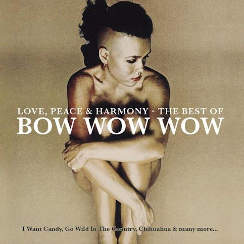 BOW WOW WOW « I Want Candy »