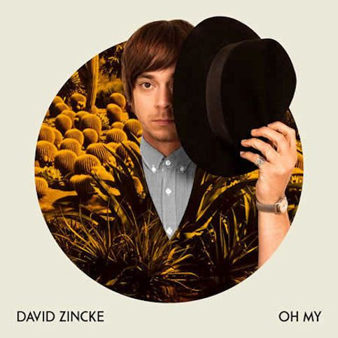 DAVID ZINCKE « Oh My »