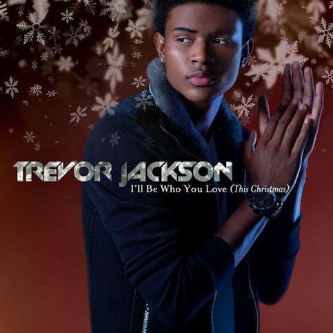 TREVOR JACKSON « I'll Be Who You Love (This Christmas) »