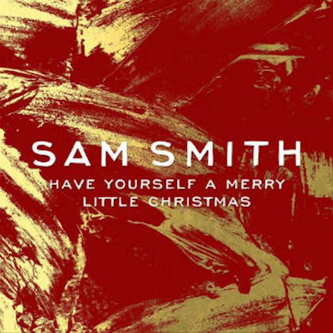 SAM SMITH « Have Yourself a Merry Little Christmas »