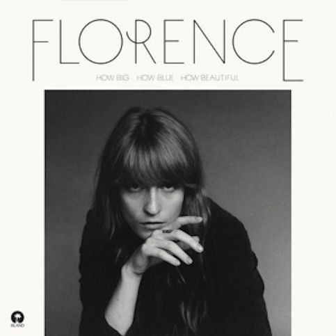 FLORENCE + THE MACHINE « How Big How Blue How Beautiful »