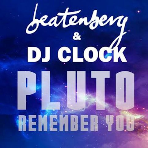 DJ CLOCK ft BEATENBERG « Pluto (Remember You) »