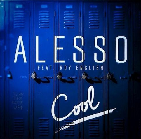 ALESSO ft. ROY ENGLISH « Cool »
