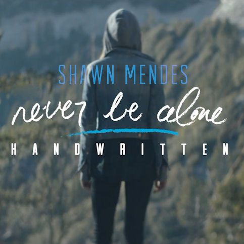 SHAWN MENDES « Never Be Alone »