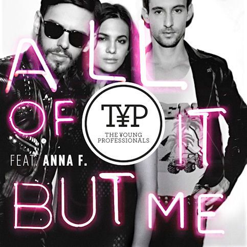 THE YOUNG PROFESSIONALS feat. ANNA F. « All of it but me »