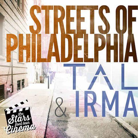 TAL &amp&#x3B; IRMA « Streets of Philadelphia »