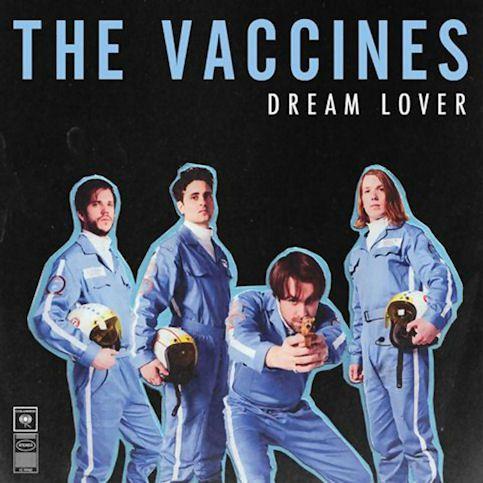 THE VACCINES « Dream Lover »