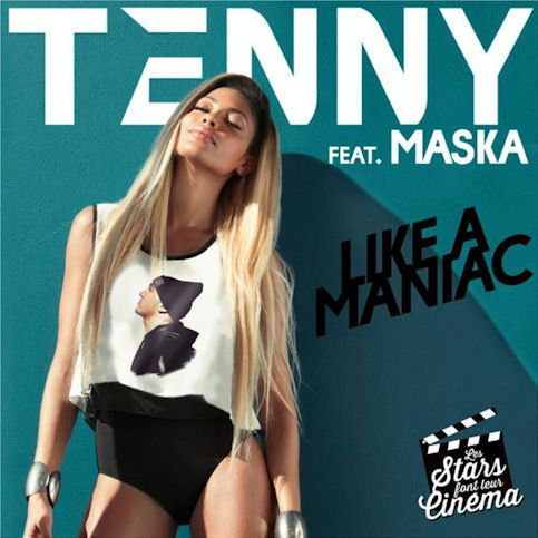 TENNY ft. MASKA « Like a Maniac »