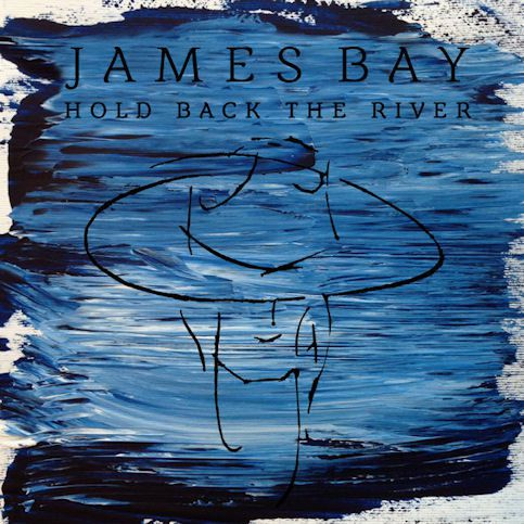 JAMES BAY « Hold Back the River »
